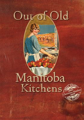 Cover image for Out of old Manitoba kitchens