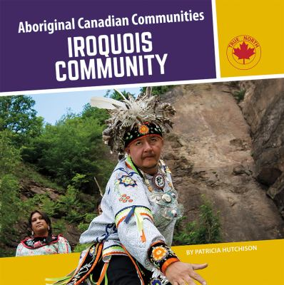 Iroquois community by Patricia Hutchinson