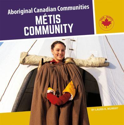 Métis community by Laura Murray