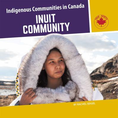 Inuit community by Rachel Seigel