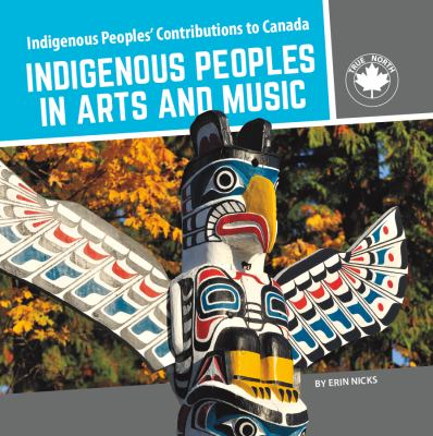 Indigenous peoples in arts and music by Erin Nicks