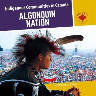 Algonquin Nation by Heather Hudak