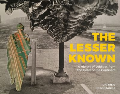 Cover image for Lesser known : a history of oddities from the heart of the continent