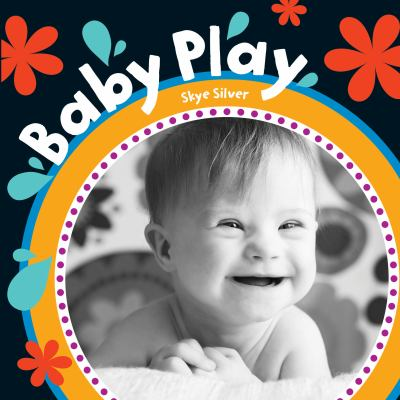 Baby play by Skye Silver