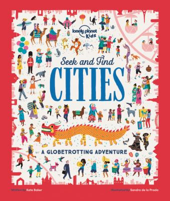 Seek and find cities : a globetrotting adventure by Kate Baker