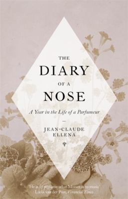 Cover image for The diary of a nose : [a year in the life of a parfumeur]