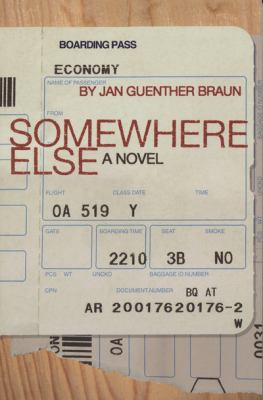 Somewhere else : a novel by Jan Guenther Braun
