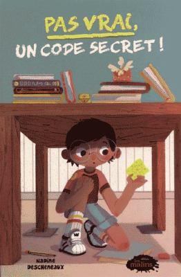 Pas vrai, un code secret! par Nadine Descheneaux