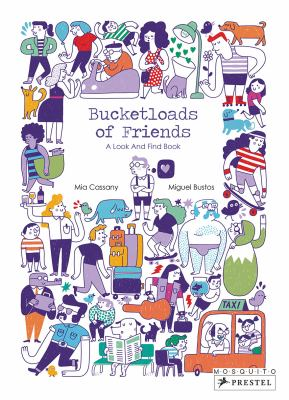 Bucketloads of friends : a look and find book by Mia Cassany