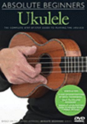Absolute beginners ukulele the complete step-by-step guide to playing the ukulele