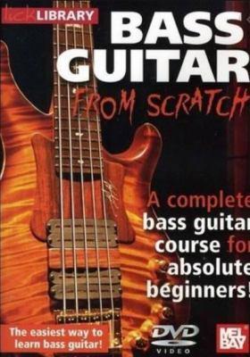 Bass guitar from scratch [DVD videorecording] : a complete bass guitar course for absolute beginners!