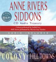 Cover image for Anne Rivers Siddons CD audio treasury Colony ; Hill towns