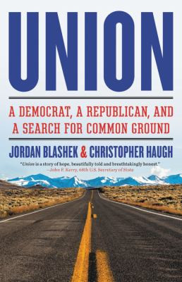Cover image for Union : a Democrat, a Republican, and a search for common ground