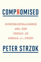 Cover image for Compromised : counterintelligence and the threat of Donald J. Trump