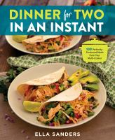 Cover image for Dinner for two in an instant : 100 perfectly portioned meals from your multi-cooker