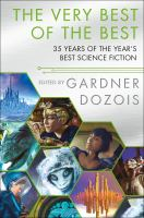Cover image for The very best of the best : 35 years of the Year's Best Science Fiction
