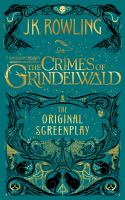 Cover image for Fantastic beasts : the crimes of Grindelwald : the original screenplay