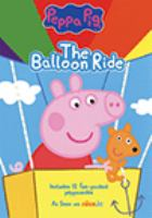 Cover image for Peppa pig The balloon ride.