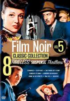 Cover image for Film noir classic collection. Vol. 5 8 timeless suspense thrillers.