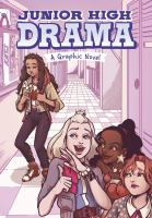 Cover image for Junior High drama : a graphic novel