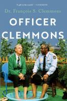 Cover image for Officer Clemmons : a memoir