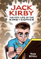 Cover image for Jack Kirby : the epic life of the king of comics