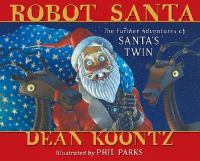 Cover image for Robot Santa : the further adventures of Santa's twin