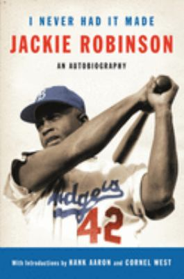 Cover image for I never had it made : an autobiography of Jackie Robinson