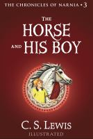 Cover image for The horse and his boy The Chronicles of Narnia, Book 3.