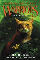 Cover image for The blazing star Warriors: Dawn of the Clans Series, Book 4.