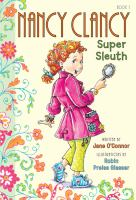 Cover image for Nancy clancy, super sleuth Fancy Nancy Series, Book 1.