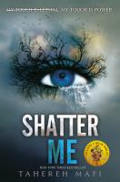 Cover image for Shatter me Shatter Me Series, Book 1.