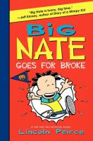Cover image for Big Nate goes for broke