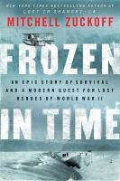 Cover image for Frozen in time an epic story of survival, and a modern quest for lost heroes of World War II