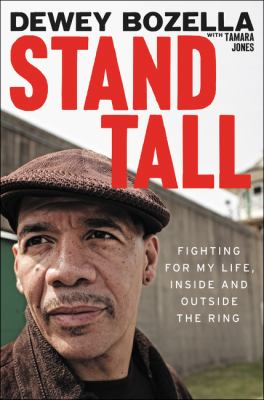 Cover image for Stand tall : fighting for my life, inside and outside the ring