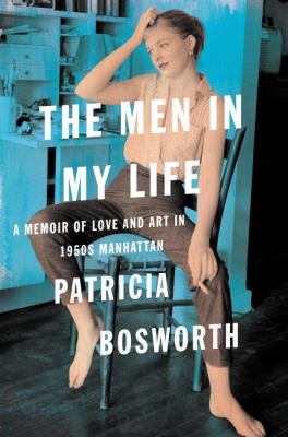 Cover image for The men in my life : a memoir of love and art in 1950s Manhattan