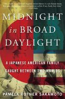 Cover image for Midnight in broad daylight : a Japanese American family caught between two worlds
