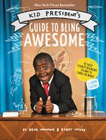 Cover image for Kid President's guide to being awesome