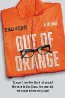 Cover image for Out of orange : a memoir