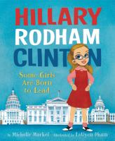 Cover image for Hillary Rodham Clinton : some girls are born to lead