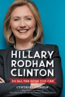 Cover image for Hillary Rodham Clinton : do all the good you can