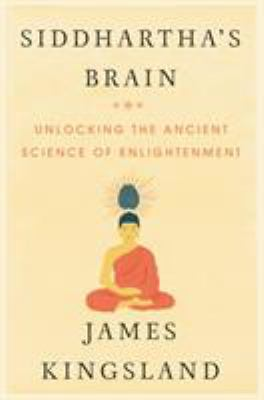 Cover image for Siddhartha's brain : unlocking the ancient science of enlightenment