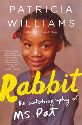 Cover image for Rabbit : the autobiography of Ms. Pat