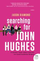 Cover image for Searching for John Hughes : or everything I thought I needed to know about life I learned from watching '80s movies