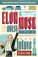 Cover image for Elon Musk and the quest for a fantastic future / Young Readers' Edition