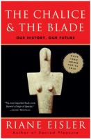 Imagen de portada para The chalice and the blade : our history, our future