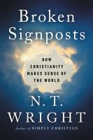 Cover image for Broken signposts : how Christianity makes sense of the world