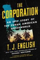Cover image for The Corporation : an epic story of the Cuban American underworld