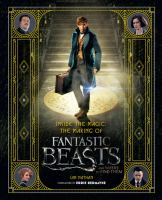 Cover image for Inside the magic : the making of Fantastic Beasts and Where to Find Them