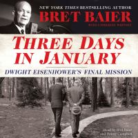 Cover image for Three days in January Dwight Eisenhower's final mission.